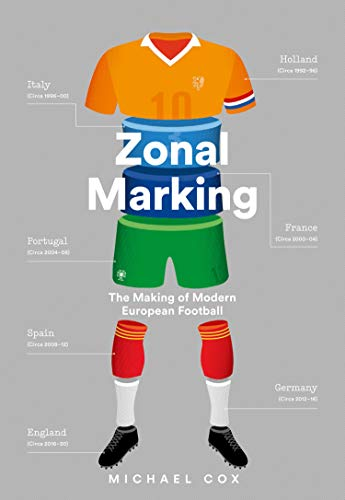 Zonal Marking: The Making of Modern European Football (English Edition)