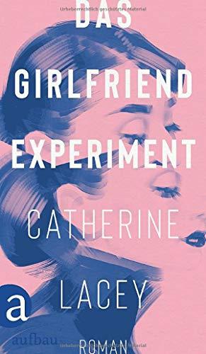 Buchseite und Rezensionen zu 'Das Girlfriend-Experiment: Roman' von Catherine Lacey
