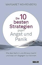 Die 10 besten Strategien gegen Angst und Panik: Wie das Gehirn uns Stress macht und was wir dagegen tun können