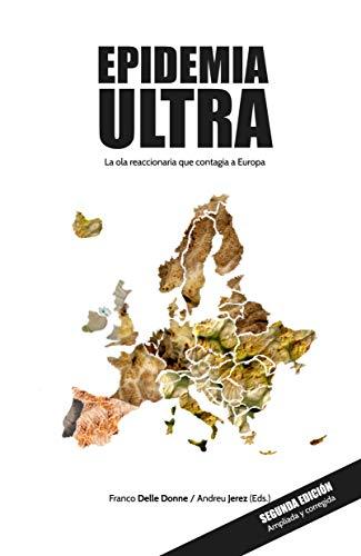 Epidemia Ultra: La ola reaccionaria que contagia a Europa