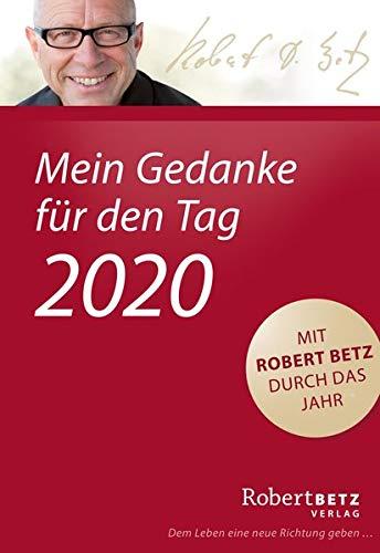 Mein Gedanke für den Tag - Abreißkalender 2020: Mit Robert Betz durch das Jahr