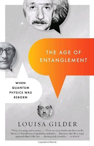 The Age of Entanglement: When Quantum Physics Was Reborn by Gilder, Louisa Published by Vintage Books USA (2009)