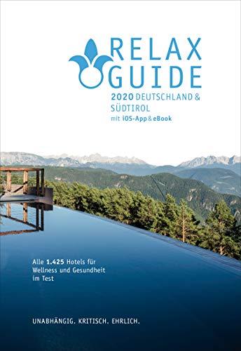 RELAX Guide 2020 Deutschland & NEU: Südtirol, kritisch getestet: alle Wellness- und Gesundheitshotels.: Top Rankings: Gourmet, Aufsteiger, Hotels in ... Hideaways GRATIS: eBook, iOS Foto Scan-App -