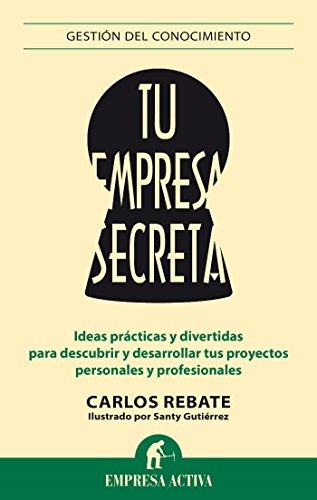 Tu empresa secreta (Gestión del conocimiento) por Santiago Gutiérrez Gómez