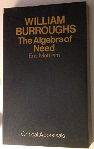 William Burroughs: The Algebra of Need