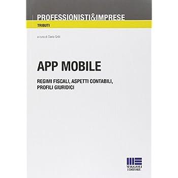 App Mobile. Regimi Fiscali, Aspetti Contabili, Profili Giuridici