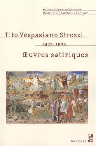 Tito Vespasiano Strozzi (1423-1505) : Oeuvres satiriques