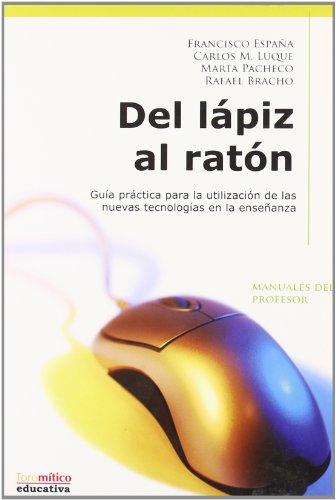 Del Lápiz al Ratón: Carlos Luque (autor) (Educativa. Manuales de profesorado) por Francisco España Pérez