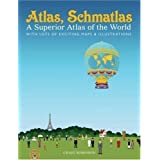 Atlas, Schmatlas: A Superior Atlas of the World by Craig Robinson (2007-10-01)