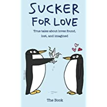 Sucker for Love: True Tales About Loves Found, Lost, and Imagined by Meredith Maslich (2013-02-05)