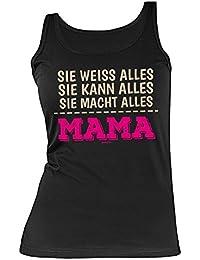 Mutter / Mama Sprüche Trägershirt - Tank Top : Sie weiss ... macht alles Mama --Trägertop Geburtstag / Muttertag / Geschenk