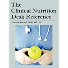 The Clinical Nutrition Desk Reference