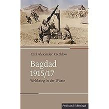 Bagdad 1915/17: Weltkrieg in der Wüste (Schlachten – Stationen der Weltgeschichte)