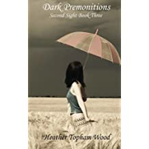 Dark Premonitions: Second Sight Book Three (Volume 3) by Heather Topham Wood (2013-03-06)