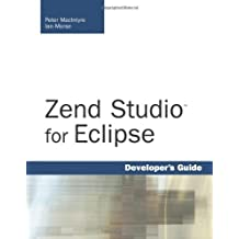 Zend Studio for Eclipse Developer's Guide by Peter MacIntyre (2008-03-30)