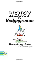 Henry the Hedgegnome The unfunny clown: Volume 4 (Hedgegnomes)