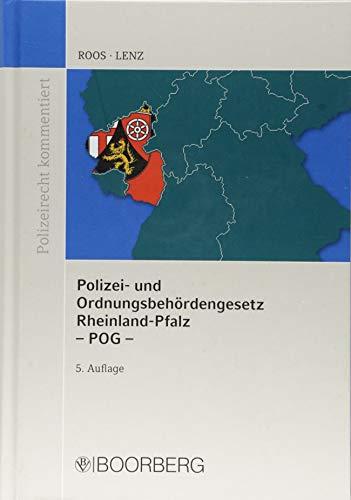 Polizei- und Ordnungsbehördengesetz Rheinland-Pfalz - POG -: mit  Erläuterungen (Polizeirecht kommentiert)