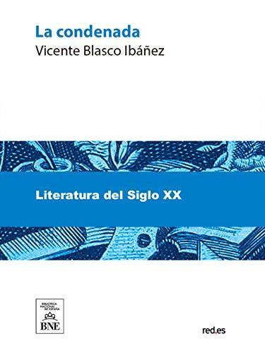 La condenada por Vicente Blasco Ibáñez