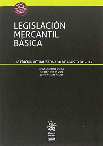 Legislación Mercantil Básica Textos Legales 16ª Edición 2017 por Javier Viciano Pastor