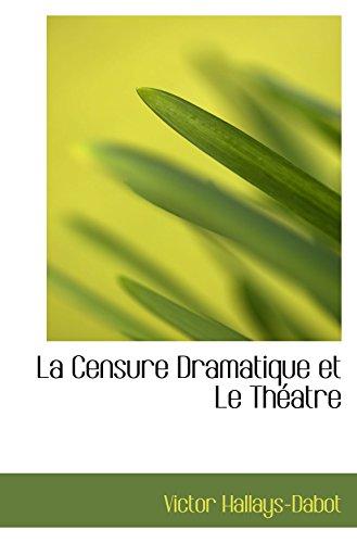La Censure Dramatique et Le Théatre