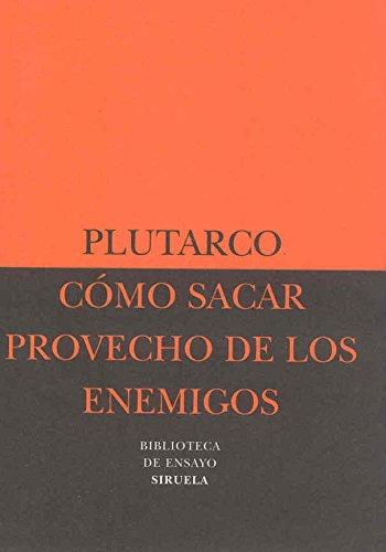 Como Sacar Provecho de Los Enemigos (Biblioteca De Ensayo: Serie Menor)