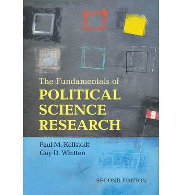 [(The Fundamentals of Political Science Research)] [ By (author) Paul M. Kellstedt, By (author) Guy D. Whitten ] [June, 2013]