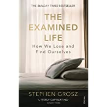 The Examined Life: How We Lose and Find Ourselves