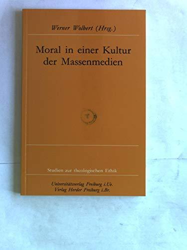 Moral in einer Kultur der Massenmedien (Eu Fribourg Etr)
