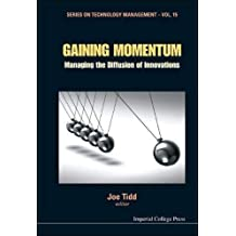 [(Gaining Momentum: Managing the Diffusion of Innovations )] [Author: Joe Tidd] [Aug-2010]