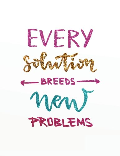 """Every solution breeds new problems: Cornell Note Taking System Notebook Journal Notepad Paper College High-School 8.5"""" x 11"""" Large Format Size Inspirational Quotes Cornell Notebook"""
