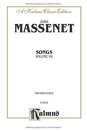 Songs, Vol 7: High Voice (French Language Edition) (Kalmus Classic Edition)