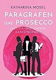 Paragrafen und Prosecco: Justitia und andere Katastrophen