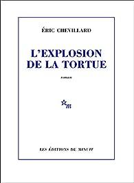 L'explosion de la tortue par Éric Chevillard