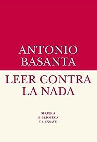 Leer contra la nada par Antonio Basanta