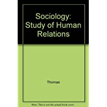 Sociology: Study of Human Relations by Thomas (1995-01-01)