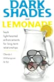 Dark Shades and Lemonade: fresh light-hearted enhancements for long term relationships
