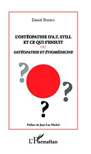 l-39-ostopathie-d-39-a-t-still-et-ce-qui-s-39-ensuit-ou-ostopathie-et-tiomdecine