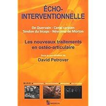 Echo-interventionnelle : Les nouveaux traitements en ostéo-articulaire. De Quervain, canal carpien, tendon du biceps, névrome de Morton