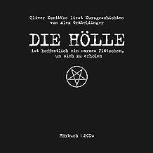 Die Hölle ist hoffentlich ein warmes Plätzchen, um sich zu erholen: Oliver Korittke liest Kurzgeschichten von Alex Gräbeldinger