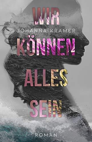 Buchseite und Rezensionen zu 'Wir können alles sein' von Johanna Kramer