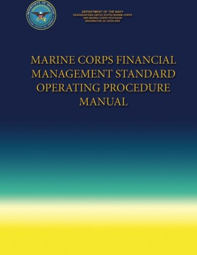 Marine Corps Financial Management Standard Operating Procedure Manual por Department of the Navy