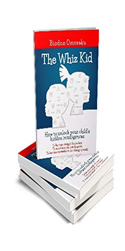 The Whiz Kid: HOW TO IDENTIFY AND NURTURE YOUR CHILD'S MULTIPLE INTELLIGENCES (English Edition)