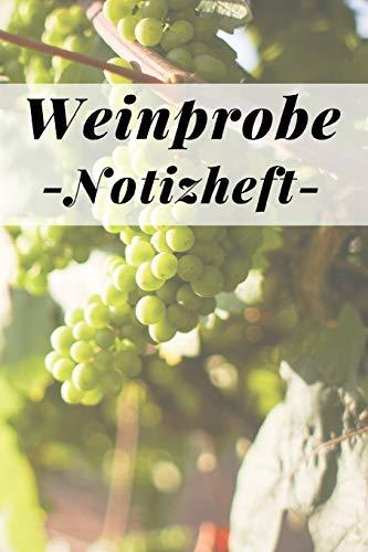 Weinprobe Notizheft: Weinverkostung für Weinkenner, 110 vorgefertigte Seiten zum ausfüllen im A5 Format