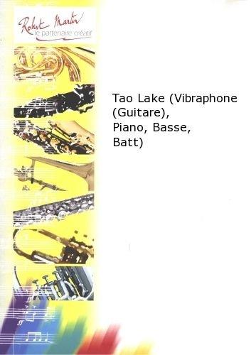 PARTITIONS CLASSIQUE ROBERT MARTIN COURTIOUX J    TAO LAKE (VIBRAPHONE (GUITARE)  PIANO  BASSE  BATTERIE ) AUTRES CUIVRES