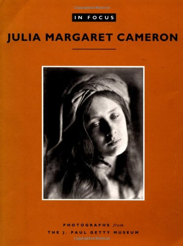 Julia Margaret Cameron: Photographs from the J.Paul Getty Museum (In Focus)