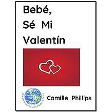 Bebé, Sé Mi Valentín (Días de Fiesta nº 1)