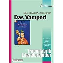 """Das Vamperl - Literaturblätter: Begleitmaterial zur Lektüre """"Das Vamperl"""" (Traumfabrik Literaturblätter)"""