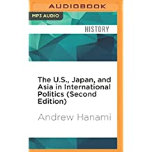 The U.S., Japan, and Asia in International Politics (Second Edition)