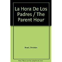 La Hora De Los Padres / The Parent Hour