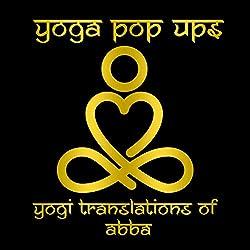 Yoga Pop Ups | Format: MP3-DownloadVon Album:Yogi Translations Of AbbaErscheinungstermin: 16. November 2018 Download: EUR 1,29